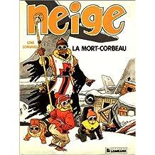 Neige. 2, La mort-corbeau