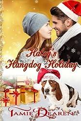 Haley's Hangdog Holiday (Holiday, Inc.) (Volume 2)