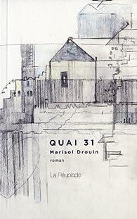Quai 31 par Marisol Drouin