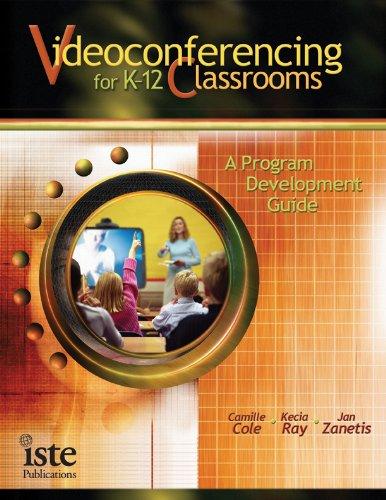 Videoconferencing for K-12 Classrooms: A Program Development Guide