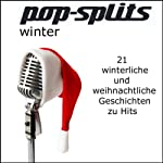 Winter: 21 weihnachtliche und winterliche Geschichten zu Hits (Pop-Splits) |  div.