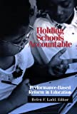 Holding Schools Accountable : Performance-Based Reform in Education, , 0815751044