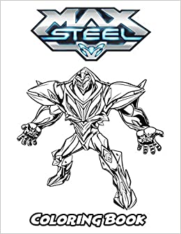 Amazon.com: Max Steel Coloring Book: Coloring Book for Kids ...