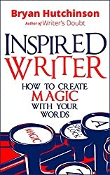 Inspired Writer: How to Create Magic With Your Words