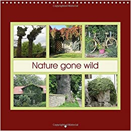 Book Nature Gone Wild: When Nature Takes Over ... (Calvendo Nature)