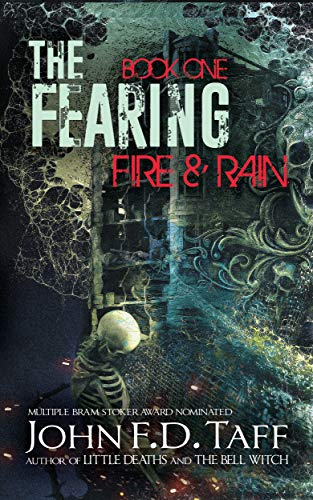 The Fearing: Book One - Fire and Rain (The Fearing Series 1) by [Taff, John F. D.]