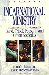 Incarnational Ministry: Planting Churches in Band, Tribal, Peasant, and Urban Societies