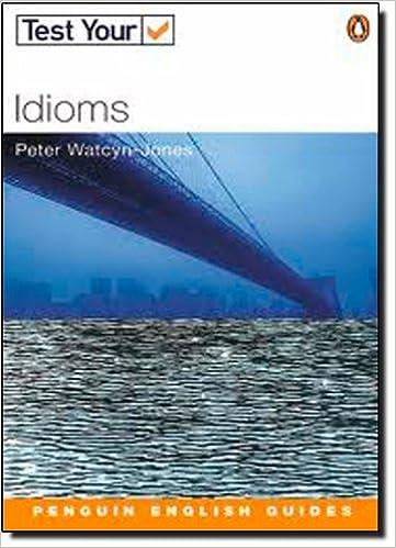 Test Your Idioms NE (Penguin English): Amazon co uk: Peter