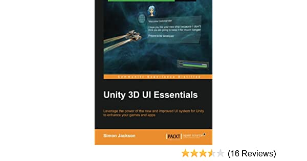 Unity 3D UI Essentials: Simon Jackson: 9781783553617: Amazon