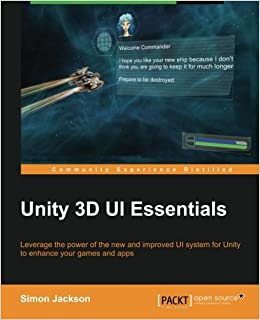 Unity 3D UI Essentials: Simon Jackson: 9781783553617: Amazon com: Books