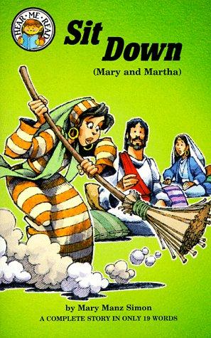 Sit Down: Luke 10 : 38-42 (Mary and Martha)