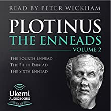 The Enneads Volume 2 (4-6) Audiobook by  Plotinus Narrated by Peter Wickham,  full cast