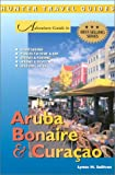 Adventure Guide to Aruba, Bonaire and Curacao (Adventure Guides Series)