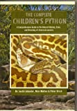 Complete Children's Python : A Comprehensive Guide to the Natural History, Care, and Breeding of Antaresia species