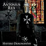 Hystero Demonopathy by Antonius Rex (2013-04-26)