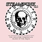 Steampunk, Vol. 2: The Soundtrack to G.D. Falksen's Novel The Hellfire Chronicle