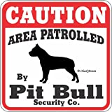 "Dog Yard Sign ""Caution Area Patrolled By Pit Bull Security Company"""