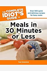 The Complete Idiot's Guide to Meals In 30 Minutes or Less Paperback