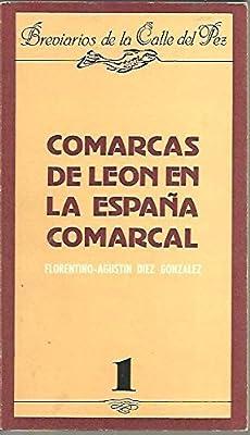 Comarcas de León en la España comarcal : contribución a la tesis ...