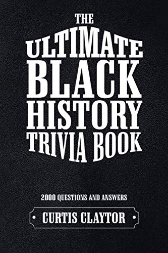 (The Ultimate Black History Trivia Book)