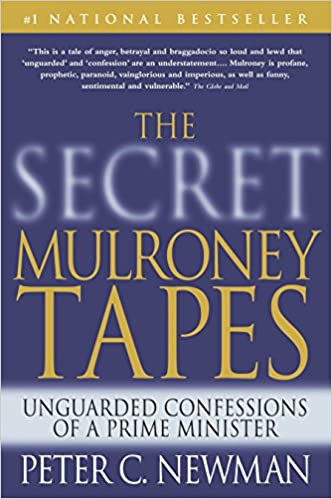 Amazon Fr The Secret Mulroney Tapes Unguarded Confessions