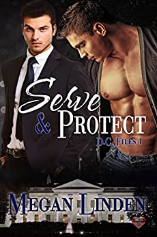 Serve & Protect: The DC Files by [Linden, Megan]