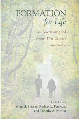 Formation for Life: Just Peacemaking and Twenty-First-Century Discpleship