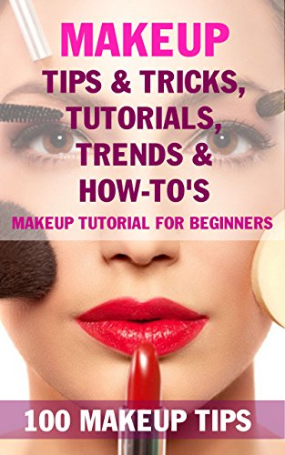 Makeup Tips amp Tricks Tutorials Trends amp HowTo#039s  BOOK: 100 Makeup Tips Makeup tutorial for beginners