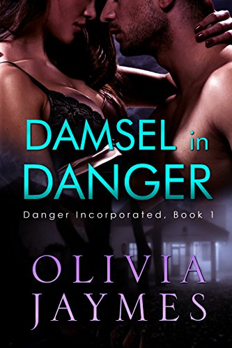 Damsel In Danger (Danger Incorporated Book 1) by [Jaymes, Olivia]