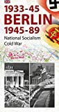 Berlin 1933-45, 1945-89 - English Edition: National Socialism and Cold War