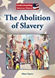 The Abolition of Slavery, diane yancey, 1601524765