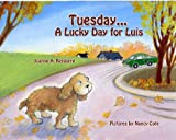 img - for Tuesday...A Lucky Day for Luis book / textbook / text book
