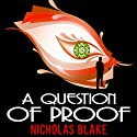 A Question of Proof: Nigel Strangeways, Book 1 Audiobook by Nicholas Blake Narrated by Kris Dyer