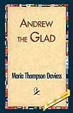 Andrew the Glad, Maria Thompson Daviess, 1421829878