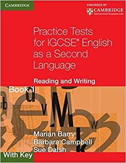 Practice Tests for IGCSE English as a Second Language: Reading and Writing Book 1, with Key (Cambridge International IGCSE)