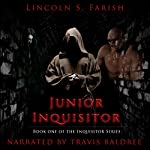 Junior Inquisitor: Inquisitor Series, Book 1 | Lincoln S. Farish