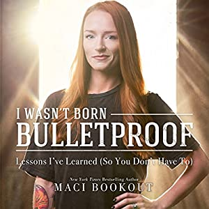 I Wasn't Born Bulletproof Audiobook