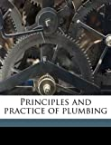 Principles and Practice of Plumbing, J. J. B. 1869 Cosgrove, 117183022X