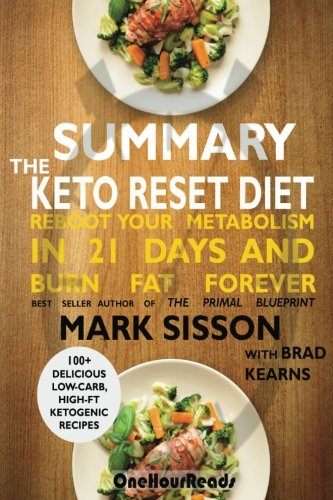 Summary The Keto Reset Diet  Reboot Your Metabolism In 21 Days And Burn Fat Forever