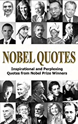 Nobel Quotes - Inspirational and Perplexing Quotes Of Nobel Prize Winners (English Edition)
