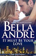 It Must Be Your Love (Seattle Sullivans #2) (The Sullivans Book 11)