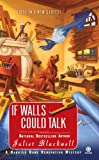 If Walls Could Talk by Juliet Blackwell front cover