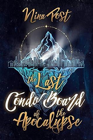 The Last Condo Board of the Apocalypse (Kelly Driscoll Book 1) - Last Post