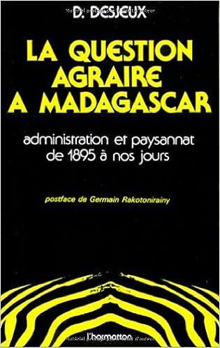 Téléchargement Question Agraire a Madagascar Administration . pdf epub