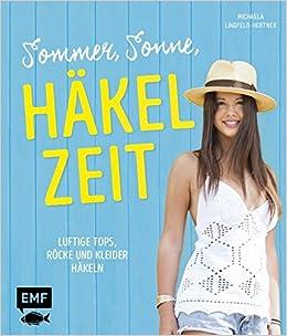Sommer Sonne Häkelzeit Luftige Tops Röcke Und Kleider Häkeln