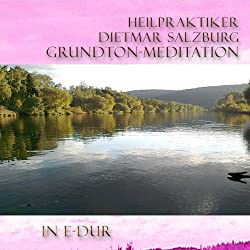 Grund-Ton Meditation in E-DUR
