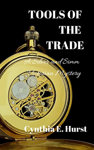 Tools of the Trade: A Silver and Simm Victorian Mystery (Silver and Simm Victorian Mysteries Book 1)