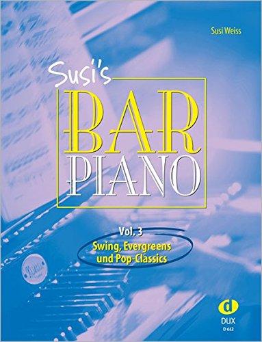 Susi's Bar Piano 3: Standarts, Evergreens und Bar-Classics in mittelschwerer Bearbeitung für den anspruchsvollen Pianisten
