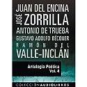 Antología Poética IV [Poetic Anthology IV] Audiobook by Juan del Encina, Jose de Zorrilla, Antonio de Trueba, Gustavo Adolpho Bécquer, Ramon Valle-Inclan Narrated by Nuria Marin