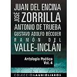 Antología Poética IV [Poetic Anthology IV] | Juan del Encina,Jose de Zorrilla,Antonio de Trueba,Gustavo Adolpho Bécquer,Ramon Valle-Inclan